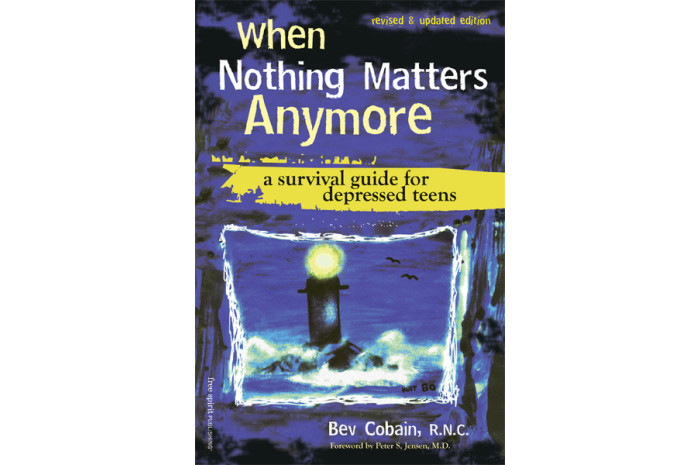 When Nothing Matters Anymore: Guide for Depressed Teens