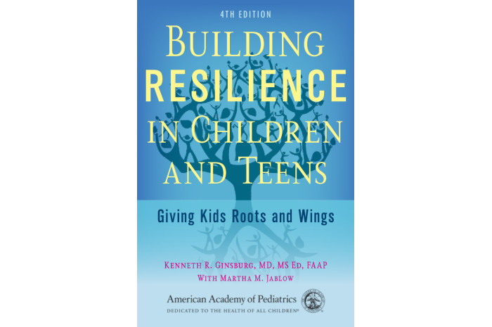 Building Resilience in Children and Teens: Giving Kids Roots and Wings (4th Edition)