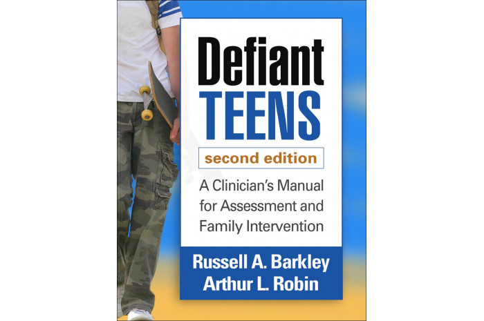 Defiant Teens: A Clinician's Manual for Assessment and Family Intervention