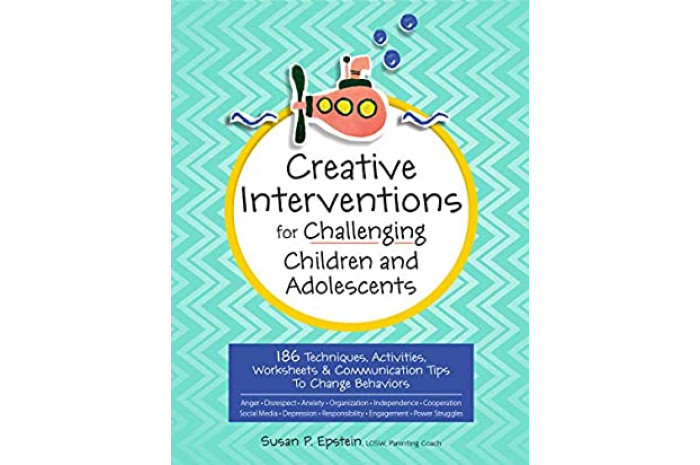 Creative Interventions for Challenging Children & Adolescents