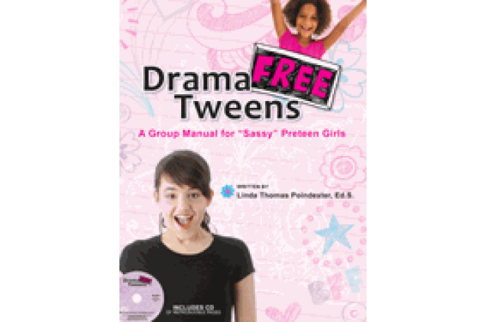 Drama-Free Tweens: A Group Manual for