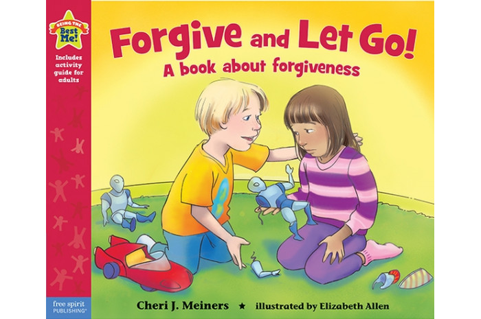 Forgive and Let Go: A Book About Forgiveness (paperback)
