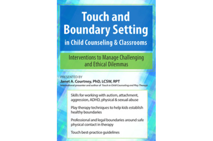 Touch and Boundary Setting in Child Counseling & Classrooms DVD