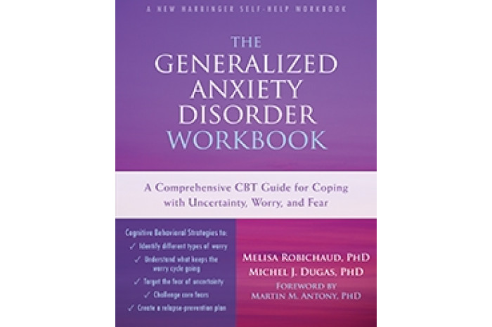 The Generalized Anxiety Disorder Workbook: A Comprehensive CBT Guide
