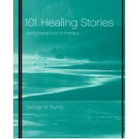 Therapeutic Storytelling 101 Healing Stories for Children 9781907359156